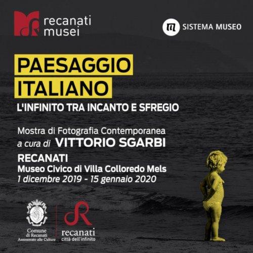 Mostra  PAESAGGIO ITALIANO L'INFINITO TRA INCANTO E SFREGIO  - MUSEO CIVICO DI VILLA COLLOREDO MELS - RECANATI