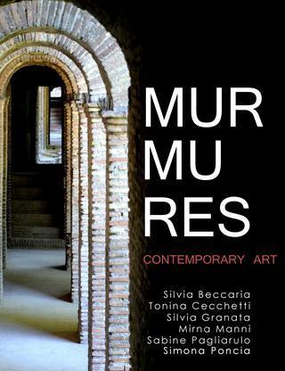 MOSTRA  MURMURES  - MUSEO DELLE MURA AURELIANE - Roma